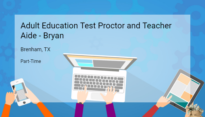Adult Education Test Proctor And Teacher Aide Bryan Blinn College
