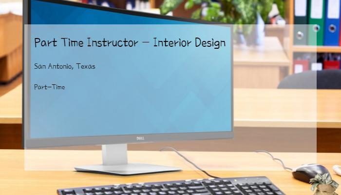 Part Time Instructor U2013 Interior Design University Of The Incarnate Word San  Antonio, Texas