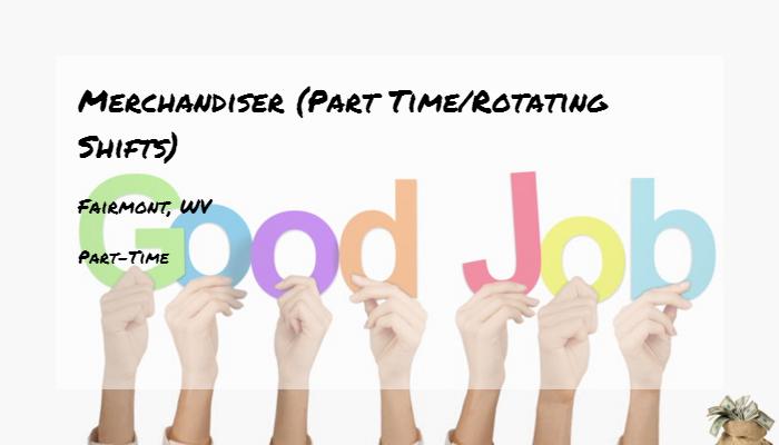 Merchandiser Part Time Rotating Shifts Pepsico Fairmont Wv Part