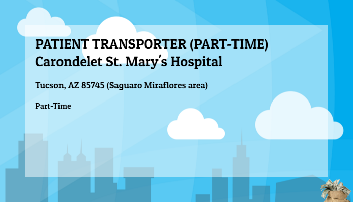 Patient Transporter Part Time Carondelet St Mary S Hospital