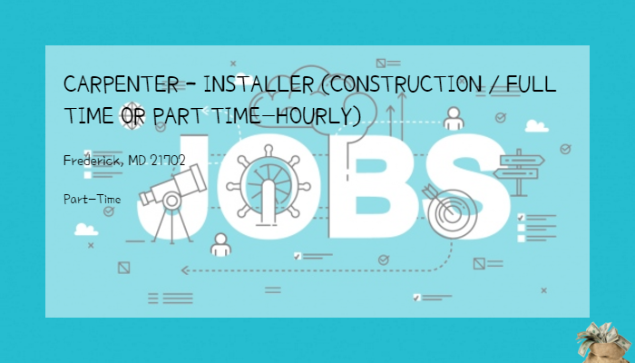 Carpenter Installer Construction Full Time Or Part Time Hourly