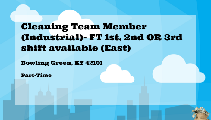 Cleaning Team Member Industrial Ft 1st 2nd Or 3rd Shift