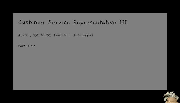 Customer Service Representative III TEXAS DEPARTMENT OF MOTOR VEHICLES Austin, TX 78753 (Windsor Hills area)