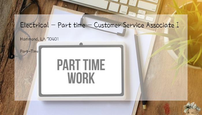 Electrical Part Time Customer Service Associate I Lowe S Inc