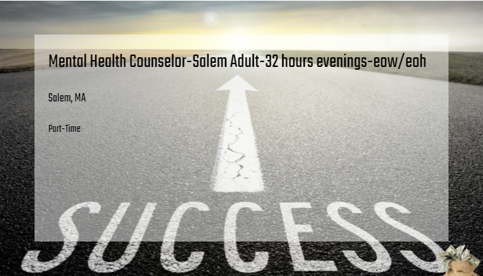 Mental Health Counselor Salem Adult 32 Hours Evenings Eow Eoh North
