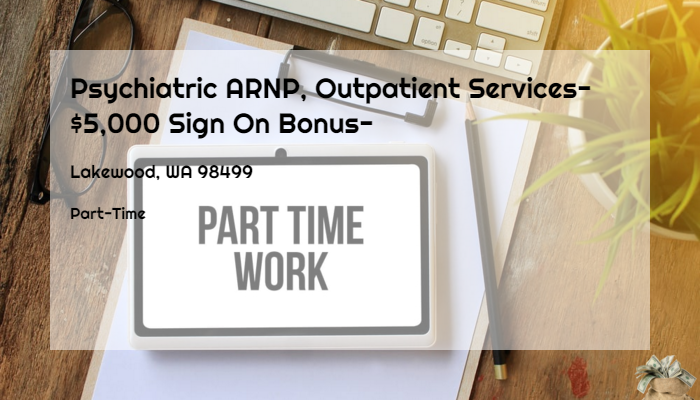 Psychiatric Arnp Outpatient Services 5 000 Sign On Bonus Greater