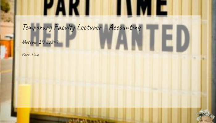 Temporary Faculty Lecturer Accounting University Of Idaho Moscow
