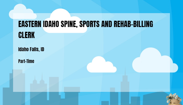 Eastern Idaho Spine Sports And Rehab Billing Clerk Mountain View