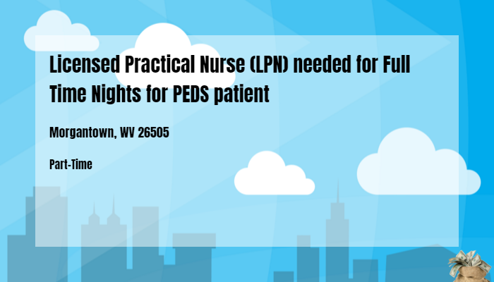Licensed Practical Nurse Lpn Needed For Full Time Nights For Peds