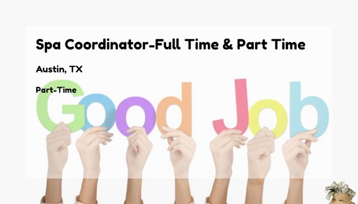 Spa Coordinator Full Time Part Time Hyatt Austin Tx Part Time