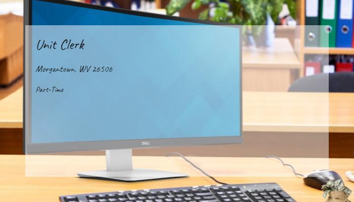Unit Clerk Wvu Medicine Morgantown Wv 26506 Part Time Jobs 2019