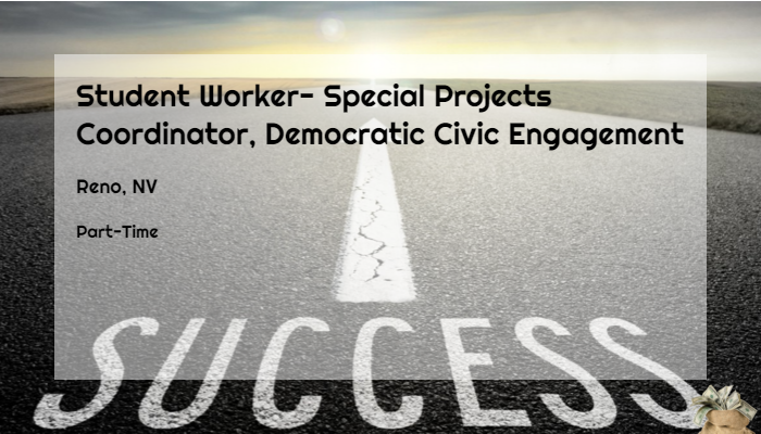 Student Worker Special Projects Coordinator Democratic Civic Engagement University Of Nevada Reno NV