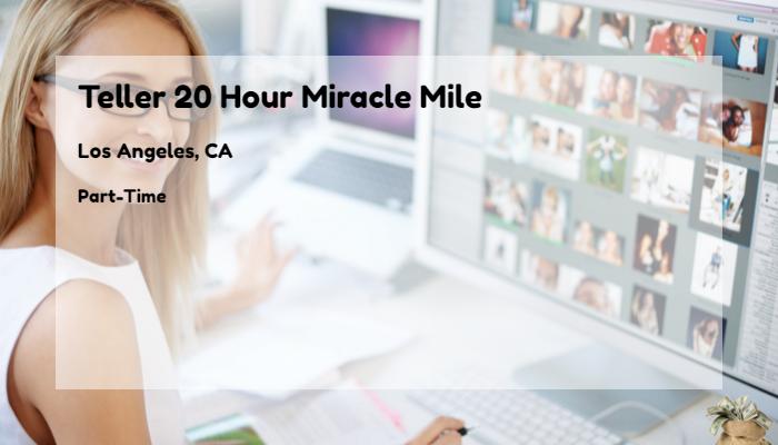 Teller 20 Hour Miracle Mile Wells Fargo Los Angeles CA