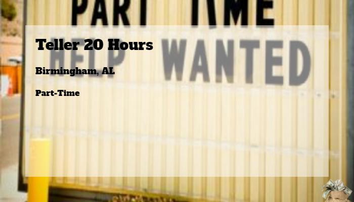 Teller 20 Hours Wells Fargo Birmingham AL