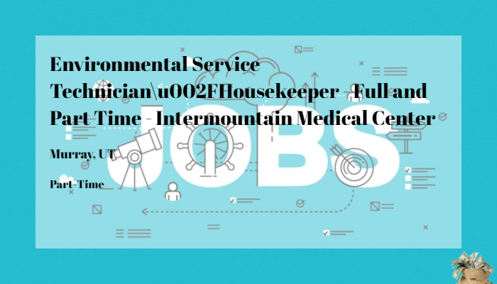 Environmental Service Technician/Housekeeper - Full and Part