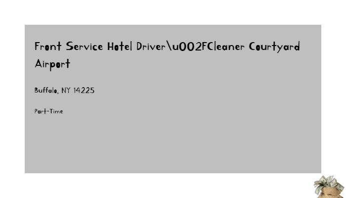 Front Service Hotel Driver/Cleaner Courtyard Airport Buffalo