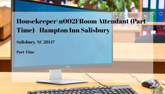 Housekeeper/Room Attendant (Part Time) - Hampton Inn