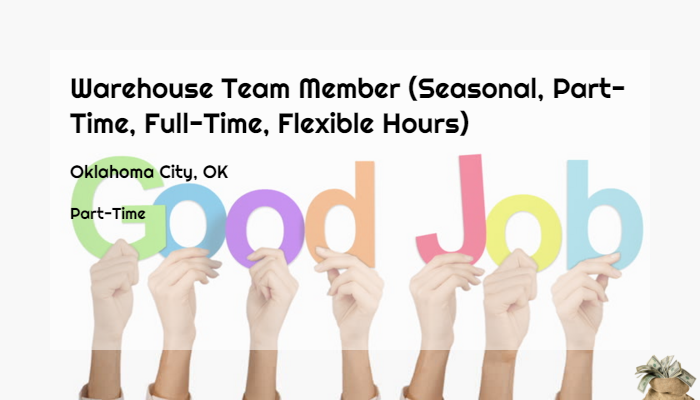 Warehouse Jobs In Okc >> Warehouse Team Member Seasonal Part Time Full Time Flexible