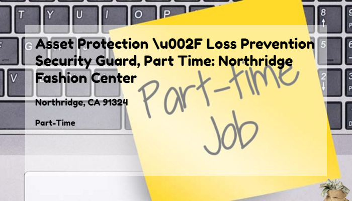 Asset Protection / Loss Prevention Security Guard, Part Time