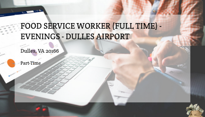 Food Service Worker Full Time Evenings Dulles Airport