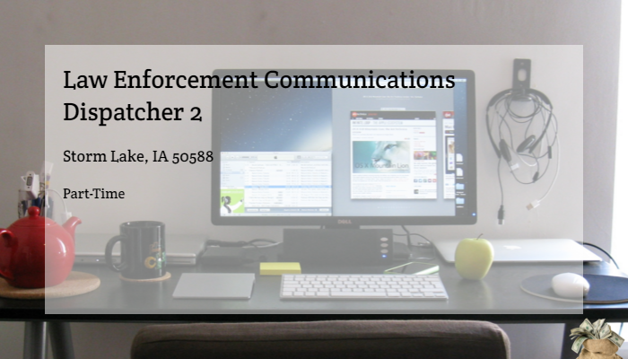 Law Enforcement Communications Dispatcher 2 State of Iowa